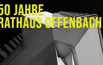 50 Jahre Rathaus Offenbach Ausstellung